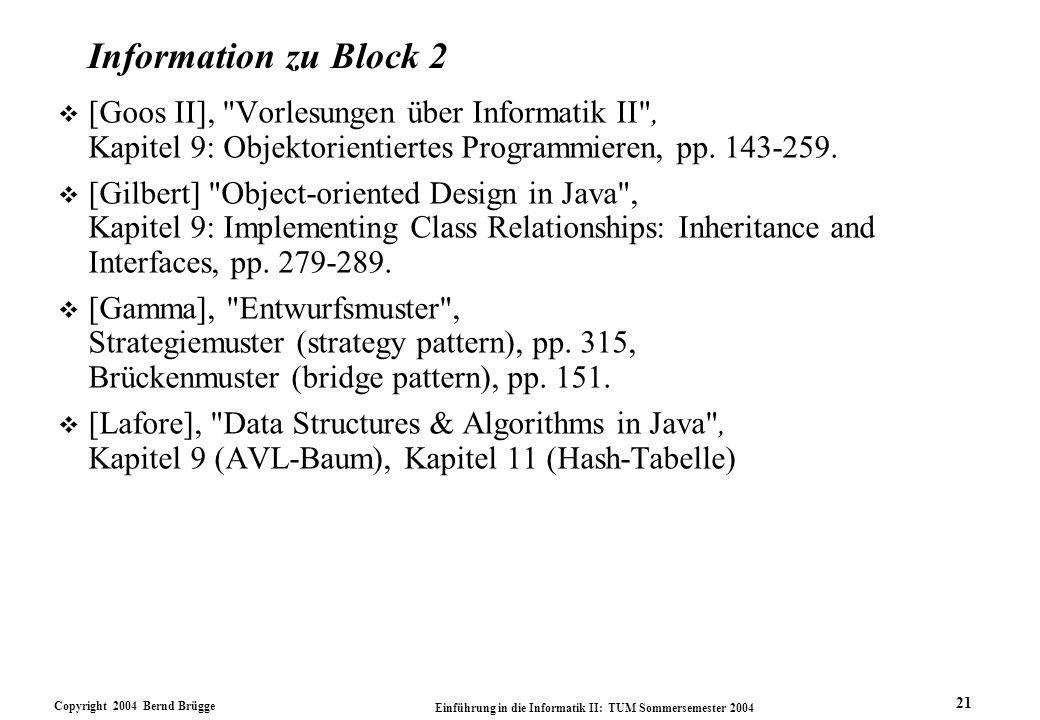 Information zu Block 2 [Goos II], Vorlesungen über Informatik II , Kapitel 9: Objektorientiertes Programmieren, pp. 143-259.